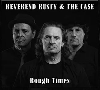 Bayern – Dein Blues: Reverend Rusty & The Case – Rough Times
