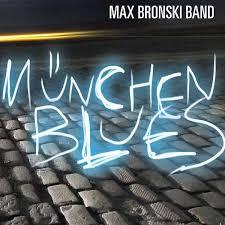 Max Bronski Band –  München Blues