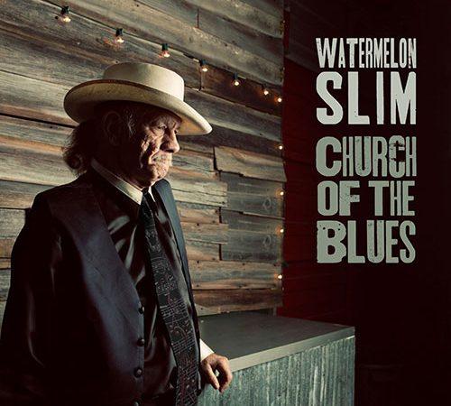 Watermelon Slim – Church of The Blues