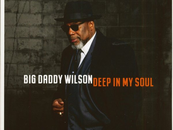 Big Daddy Wilson: Deep in my soul