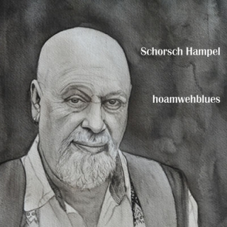 Bayern – Dein Blues: Schorsch Hampel & Dr. Will – hoamwehblues