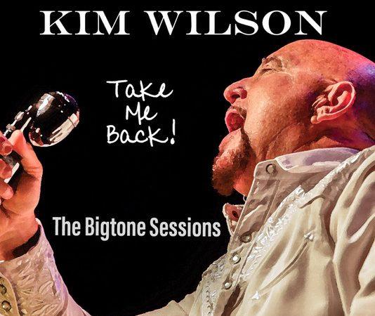 Kim Wilson – Take Me Back